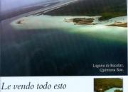 TERRENOPARA DESARROLLO TURISTICO EN LAGUNA DE BACALAR 768.5 HAS -CANCUN-RIVERA MAYA  EN  MEXICO